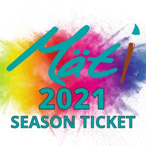 MÄTI 2021 Season Tickets